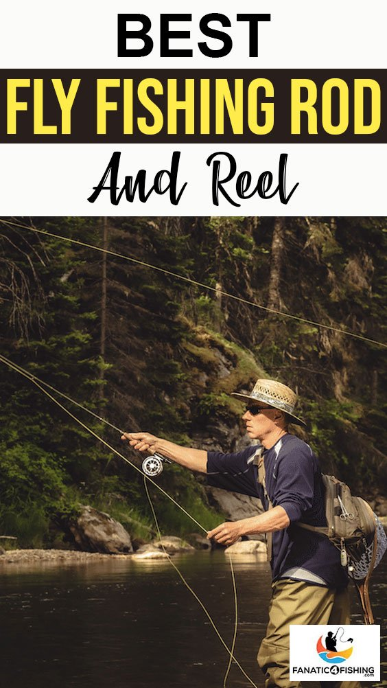 Best Fly Fishing Rod and Reel