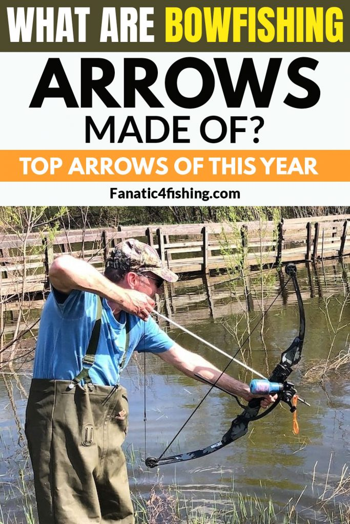 What Are Bowfishing Arrows Made Of