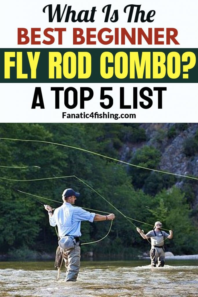 What Is The Best Beginner Fly Rod Combo